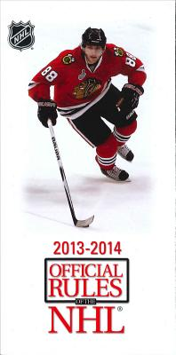 Official Rules of the NHL, 2013-14 By National Hockey League (COR)